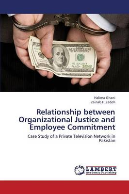Relationship Between Organizational Justice and Employee Commitment (Paperback)