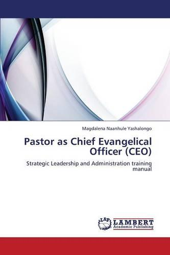 Pastor as Chief Evangelical Officer (CEO) (Paperback)