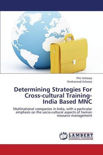 Determining Strategies for Cross-Cultural Training- India Based Mnc (Paperback)