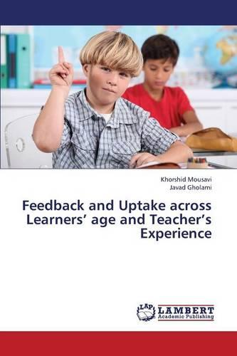Feedback and Uptake Across Learners' Age and Teacher's Experience (Paperback)