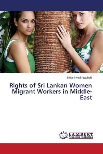 Rights of Sri Lankan Women Migrant Workers in Middle-East (Paperback)
