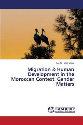 Migration & Human Development in the Moroccan Context: Gender Matters (Paperback)