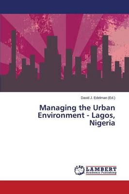 Managing the Urban Environment - Lagos, Nigeria (Paperback)