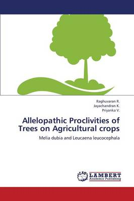 Allelopathic Proclivities of Trees on Agricultural Crops (Paperback)
