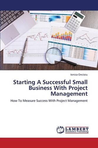 Starting a Successful Small Business with Project Management (Paperback)