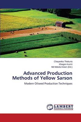 Advanced Production Methods of Yellow Sarson (Paperback)