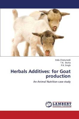 Herbals Additives: For Goat Production (Paperback)