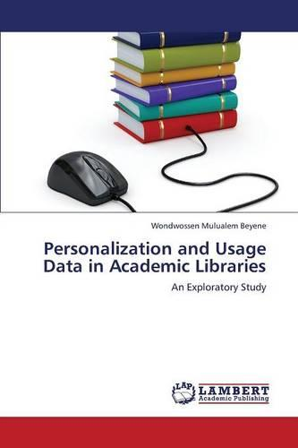Personalization and Usage Data in Academic Libraries (Paperback)