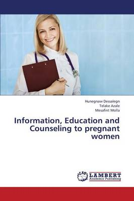 Information, Education and Counseling to Pregnant Women (Paperback)