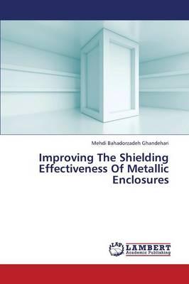 Improving the Shielding Effectiveness of Metallic Enclosures (Paperback)