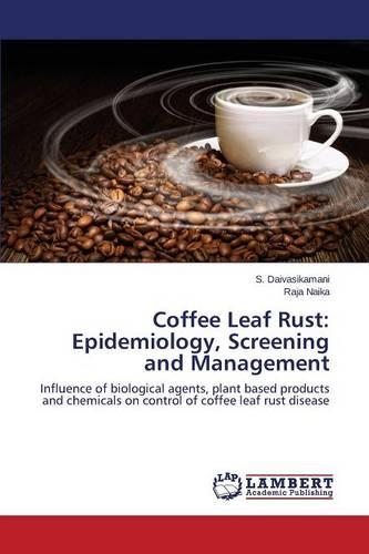 Coffee Leaf Rust: Epidemiology, Screening and Management (Paperback)