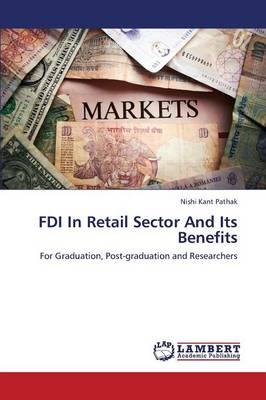 FDI in Retail Sector and Its Benefits (Paperback)