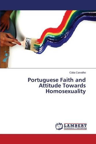 Portuguese Faith and Attitude Towards Homosexuality (Paperback)