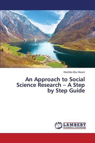 An Approach to Social Science Research - A Step by Step Guide (Paperback)