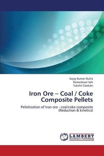 Iron Ore - Coal / Coke Composite Pellets (Paperback)