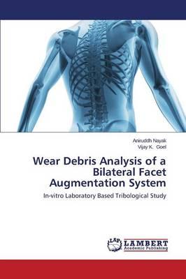 Wear Debris Analysis of a Bilateral Facet Augmentation System (Paperback)