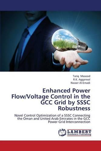 Enhanced Power Flow/Voltage Control in the Gcc Grid by Sssc Robustness (Paperback)