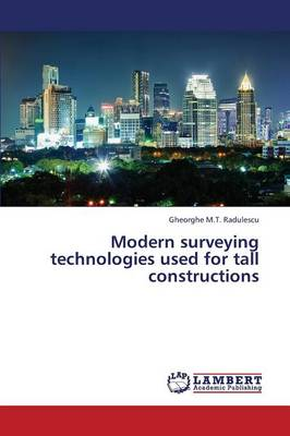 Modern Surveying Technologies Used for Tall Constructions (Paperback)