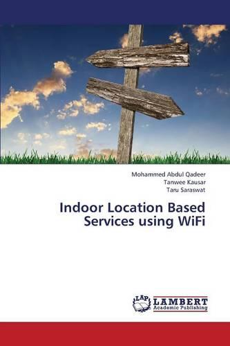 Indoor Location Based Services Using Wifi (Paperback)