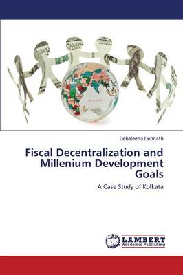Fiscal Decentralization and Millenium Development Goals (Paperback)
