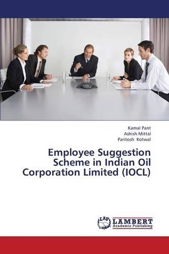 Employee Suggestion Scheme in Indian Oil Corporation Limited (Iocl) (Paperback)