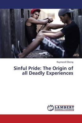 Sinful Pride: The Origin of All Deadly Experiences (Paperback)
