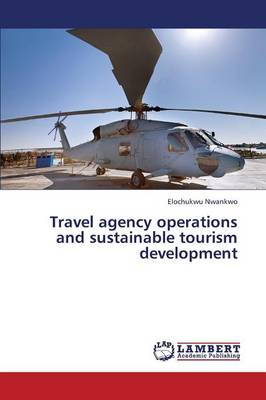 Travel Agency Operations and Sustainable Tourism Development (Paperback)