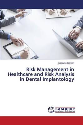 Risk Management in Healthcare and Risk Analysis in Dental Implantology (Paperback)