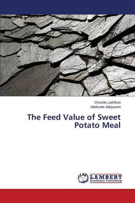 The Feed Value of Sweet Potato Meal (Paperback)