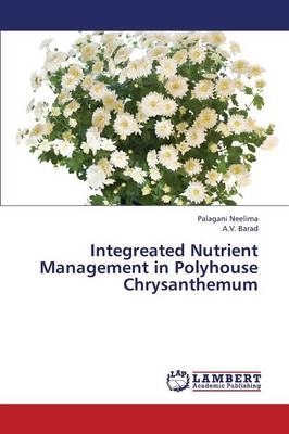 Integreated Nutrient Management in Polyhouse Chrysanthemum (Paperback)