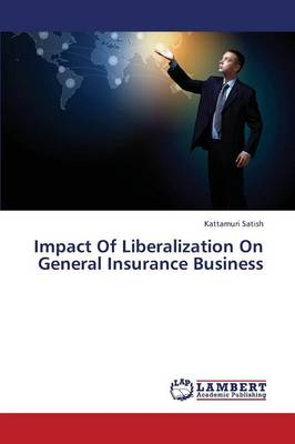Impact of Liberalization on General Insurance Business (Paperback)