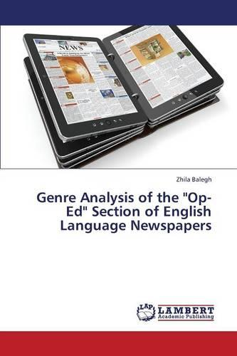 Genre Analysis of the Op- Ed Section of English Language Newspapers (Paperback)