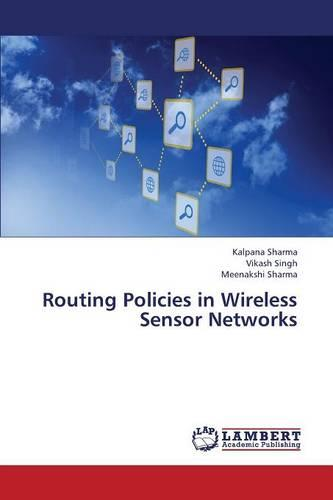 Routing Policies in Wireless Sensor Networks (Paperback)