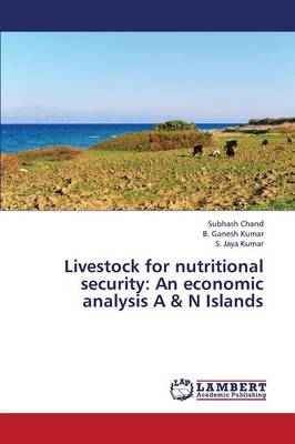 Livestock for Nutritional Security: An Economic Analysis A & N Islands (Paperback)
