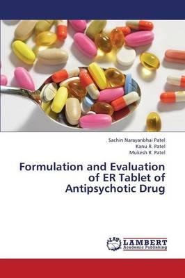 Formulation and Evaluation of Er Tablet of Antipsychotic Drug (Paperback)