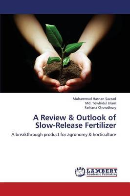 A Review & Outlook of Slow-Release Fertilizer (Paperback)