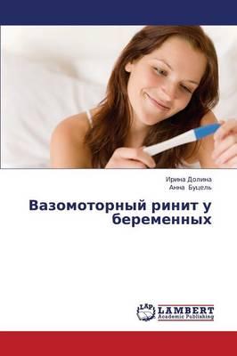 Vazomotornyy Rinit U Beremennykh (Paperback)