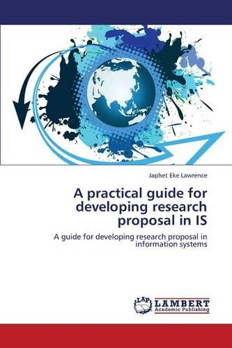 A Practical Guide for Developing Research Proposal in Is (Paperback)