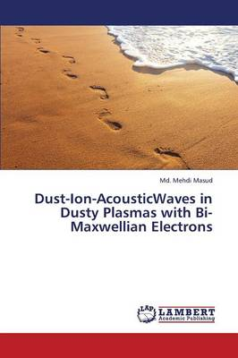 Dust-Ion-Acousticwaves in Dusty Plasmas with Bi-Maxwellian Electrons (Paperback)