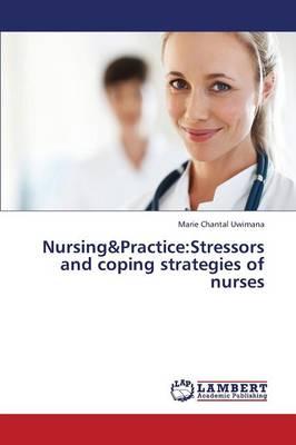 Nursing&practice: Stressors and Coping Strategies of Nurses (Paperback)