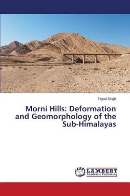 Morni Hills: Deformation and Geomorphology of the Sub-Himalayas (Paperback)