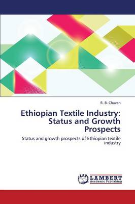 Ethiopian Textile Industry: Status and Growth Prospects (Paperback)