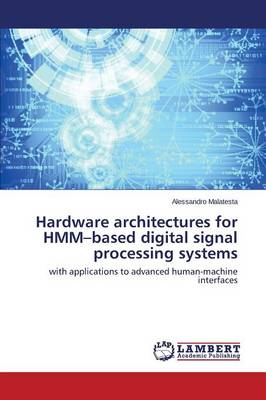 Hardware Architectures for Hmm-Based Digital Signal Processing Systems (Paperback)
