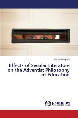 Effects of Secular Literature on the Adventist Philosophy of Education (Paperback)