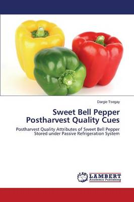 Sweet Bell Pepper Postharvest Quality Cues (Paperback)