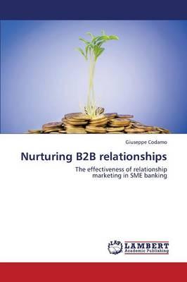 Nurturing B2B Relationships (Paperback)