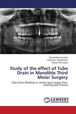 Study of the Effect of Tube Drain in Mandible Third Molar Surgery (Paperback)