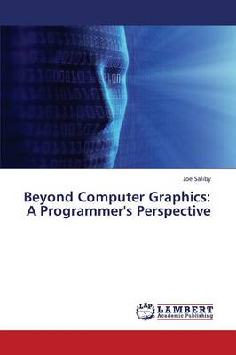 Beyond Computer Graphics: A Programmer's Perspective (Paperback)