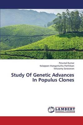 Study of Genetic Advances in Populus Clones (Paperback)