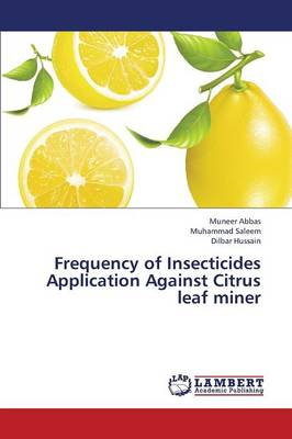 Frequency of Insecticides Application Against Citrus Leaf Miner (Paperback)